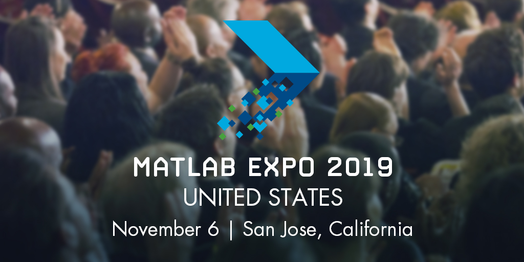 MATLAB EXPO 2019 United States, November 6, San Jose, California