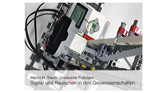 Signale und Rauschen in den Geowissenschaften: Das U Potsdam MATLAB und LEGO MINDSTORMS Praktikum